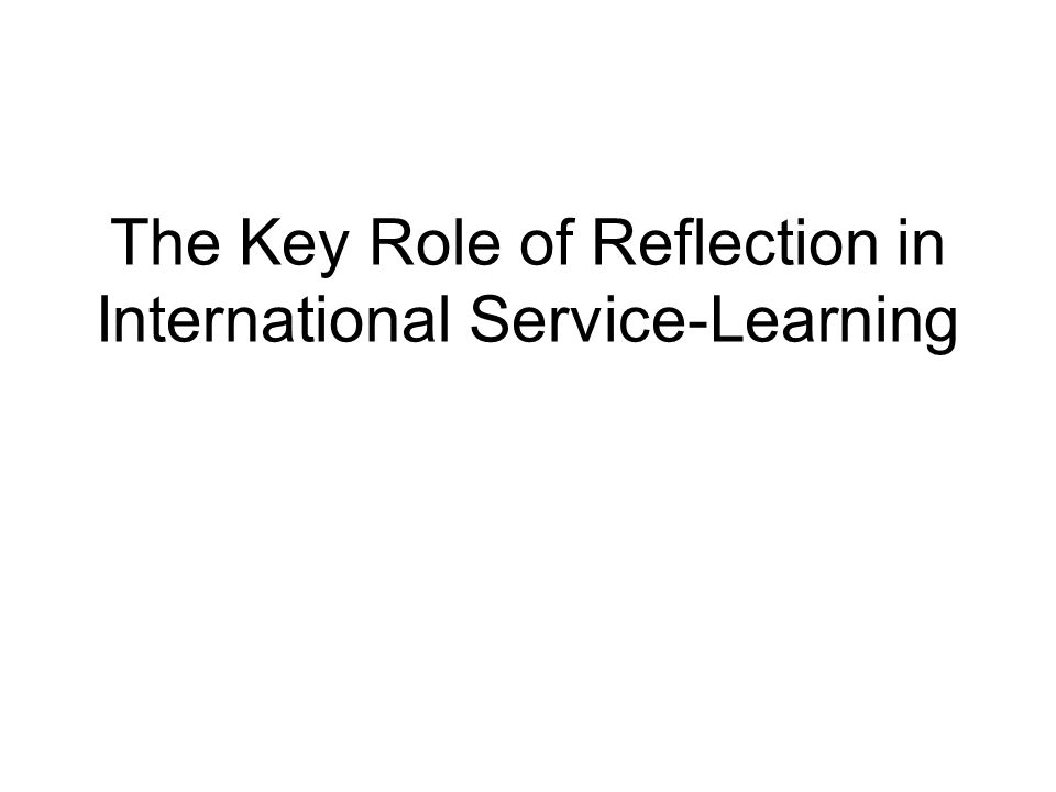 The Key Role of Reflection in International Service-Learning