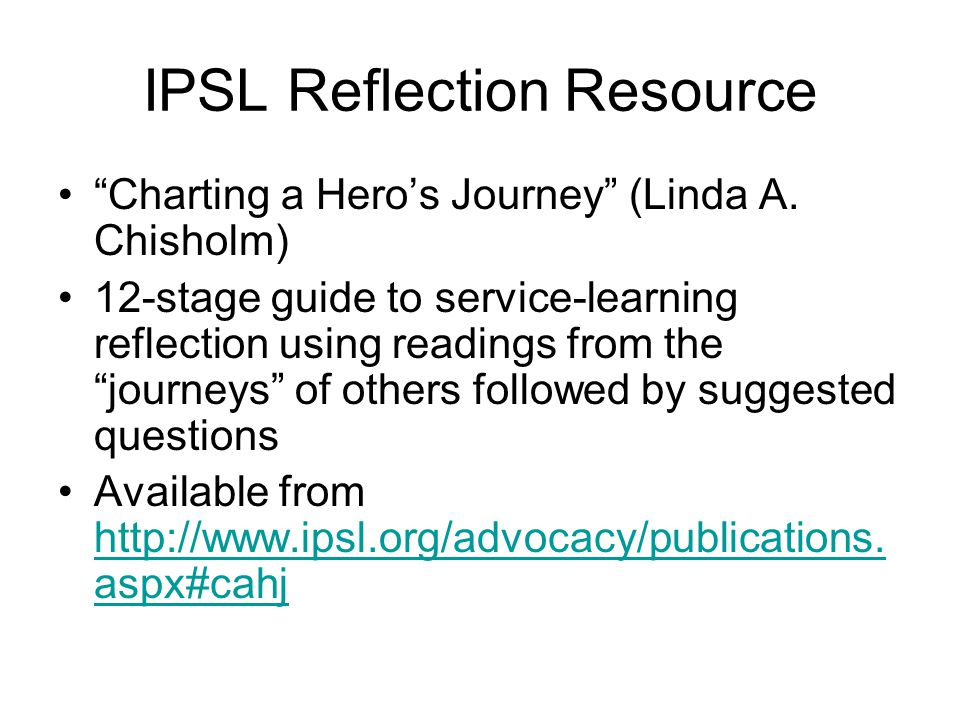 """IPSL Reflection Resource """"Charting a Hero's Journey"""" (Linda A. Chisholm) 12-stage guide to service-learning reflection using readings from the """"journe"""