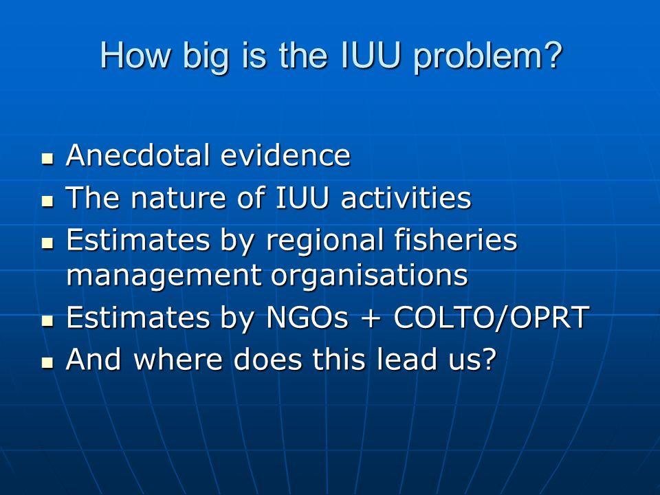 How big is the IUU problem.