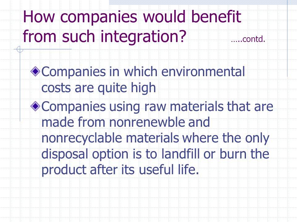 How companies would benefit from such integration.