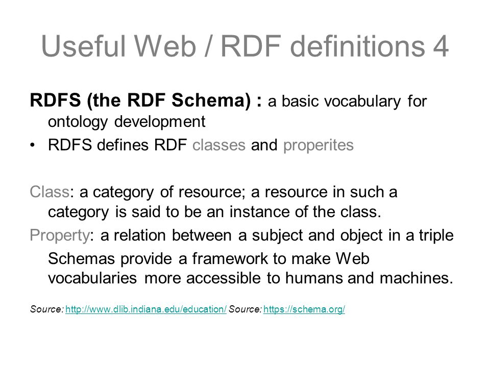Useful Web / RDF definitions 4 RDFS (the RDF Schema) : a basic vocabulary for ontology development RDFS defines RDF classes and properites Class: a ca