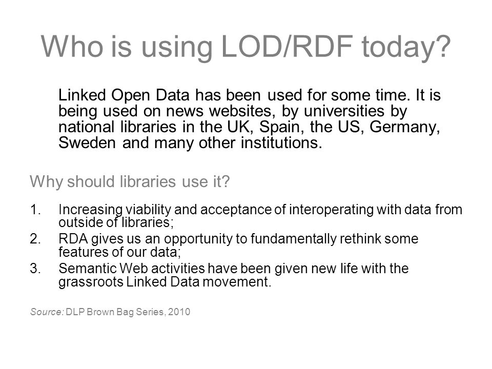 RDF incorporates data from other sources.Yes, right now.