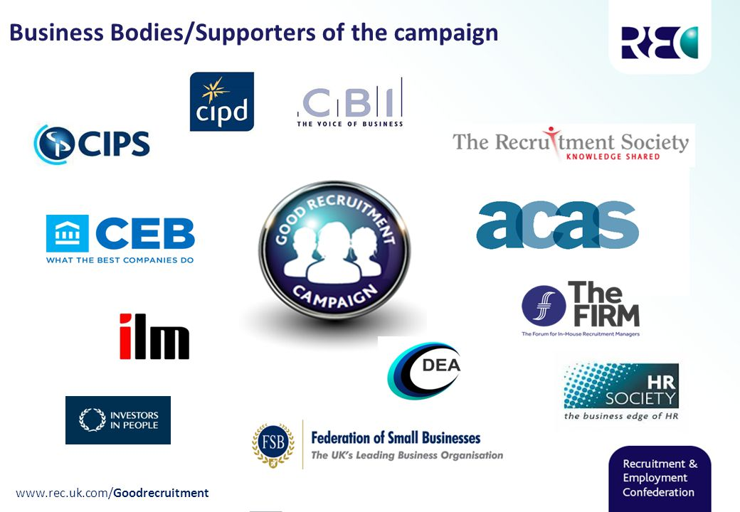 Business Bodies/Supporters of the campaign www.rec.uk.com/Goodrecruitment