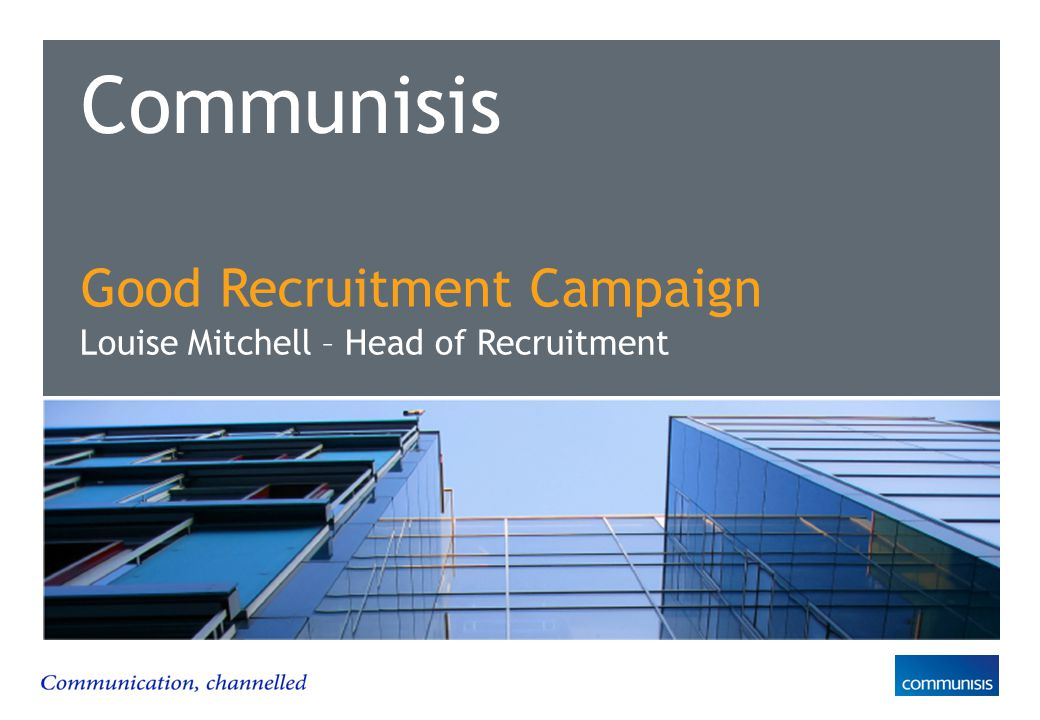 Communisis Good Recruitment Campaign Louise Mitchell – Head of Recruitment