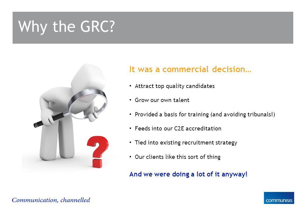 Why the GRC.