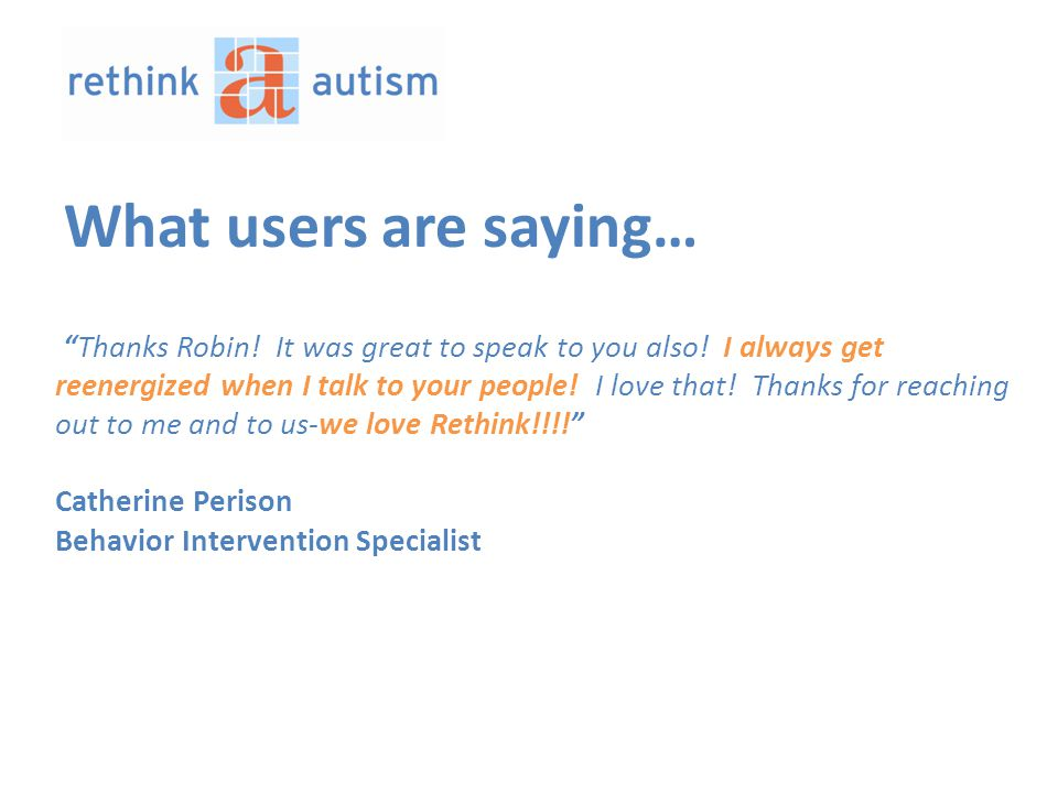 What users are saying… Thanks Robin. It was great to speak to you also.