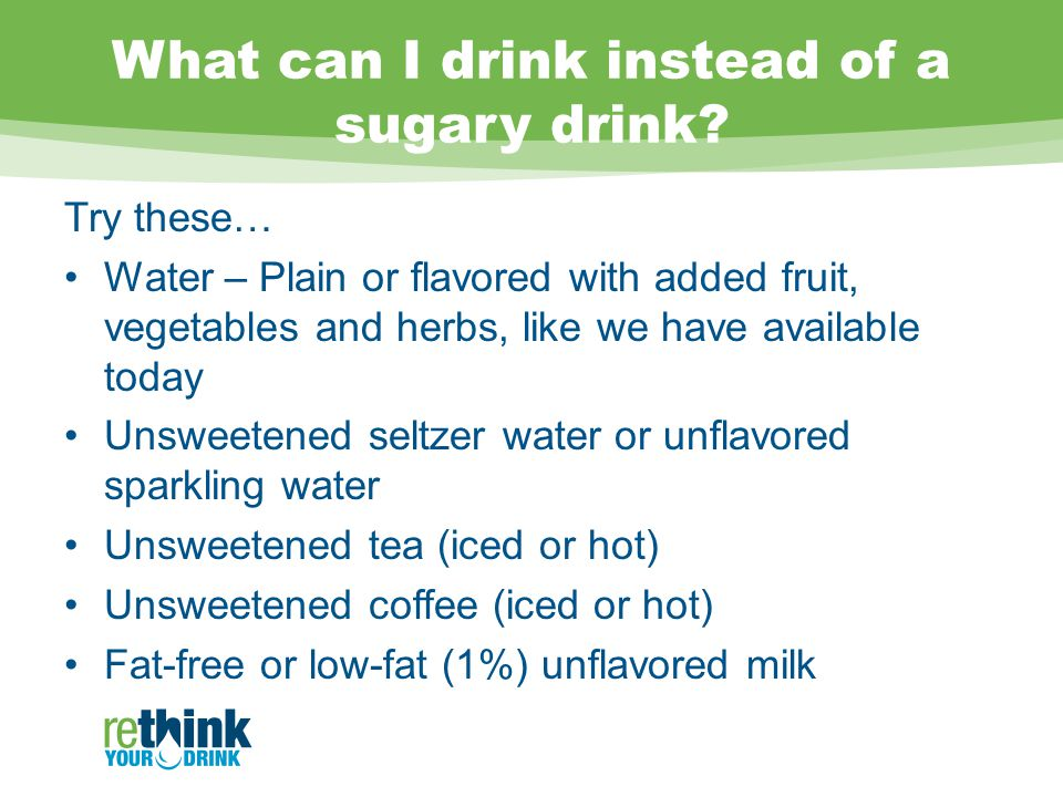 What can I drink instead of a sugary drink.