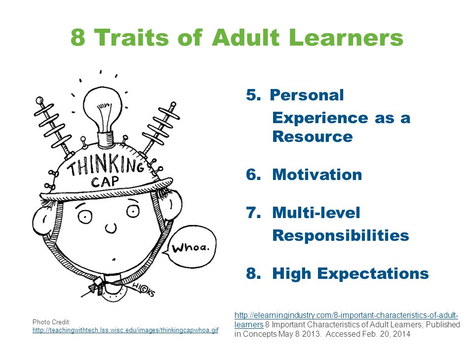 8 Traits of Adult Learners 5.Personal Experience as a Resource 6.