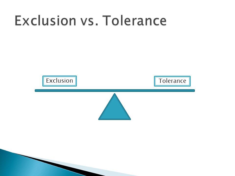 Exclusion Tolerance