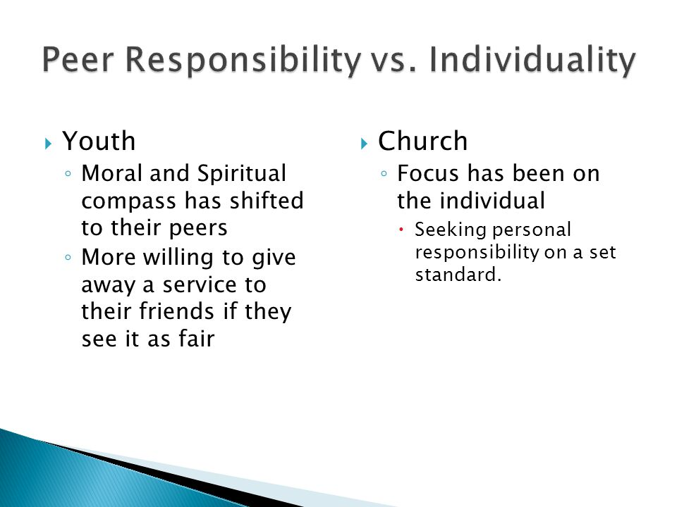  Church ◦ Focus has been on the individual  Seeking personal responsibility on a set standard.