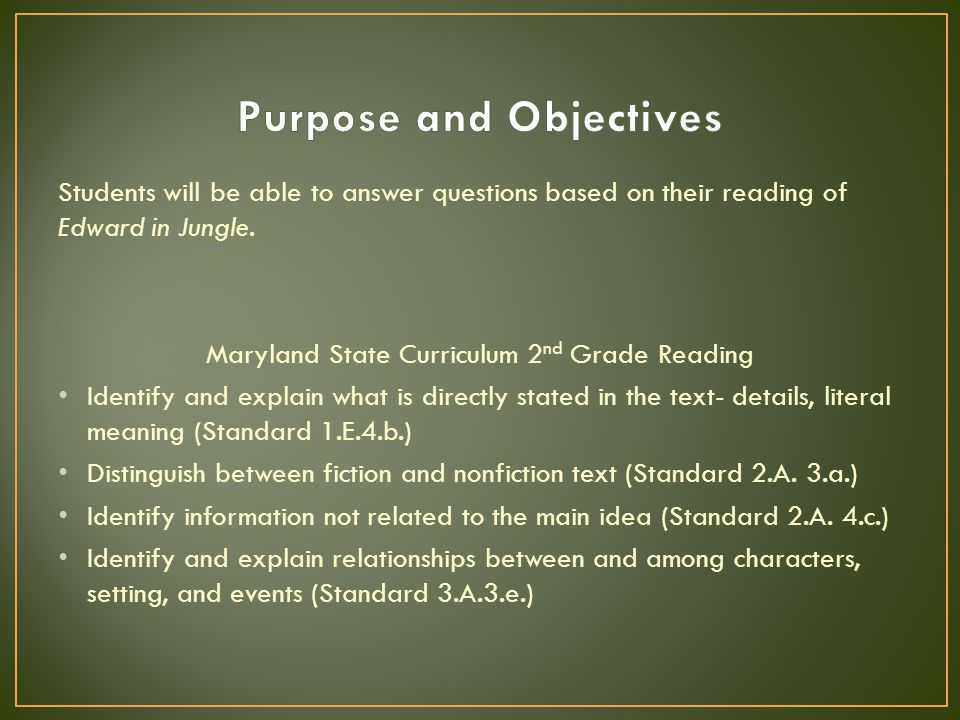 Students will be able to answer questions based on their reading of Edward in Jungle.