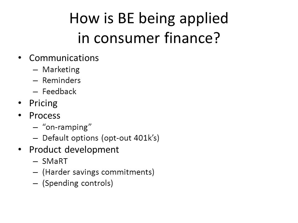 Long history of BE-like applications for ill A few examples: Monthly payments marketing Teaser pricing Rebates Bundling add-ons Etc.