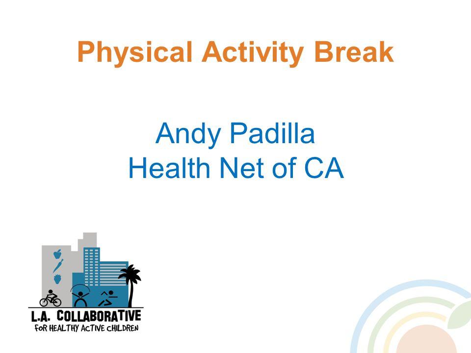 Physical Activity Break Andy Padilla Health Net of CA