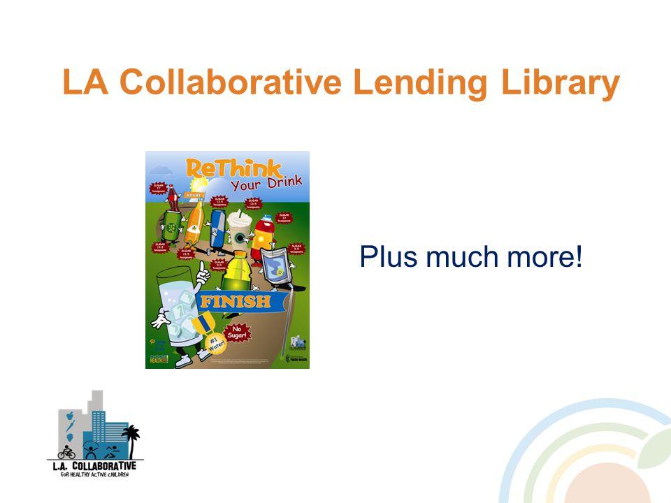 LA Collaborative Lending Library Plus much more!