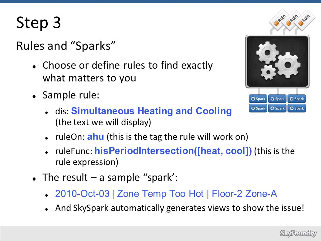 "Step 3 Rules and ""Sparks"" Choose or define rules to find exactly what matters to you Sample rule: dis: Simultaneous Heating and Cooling (the text we w"