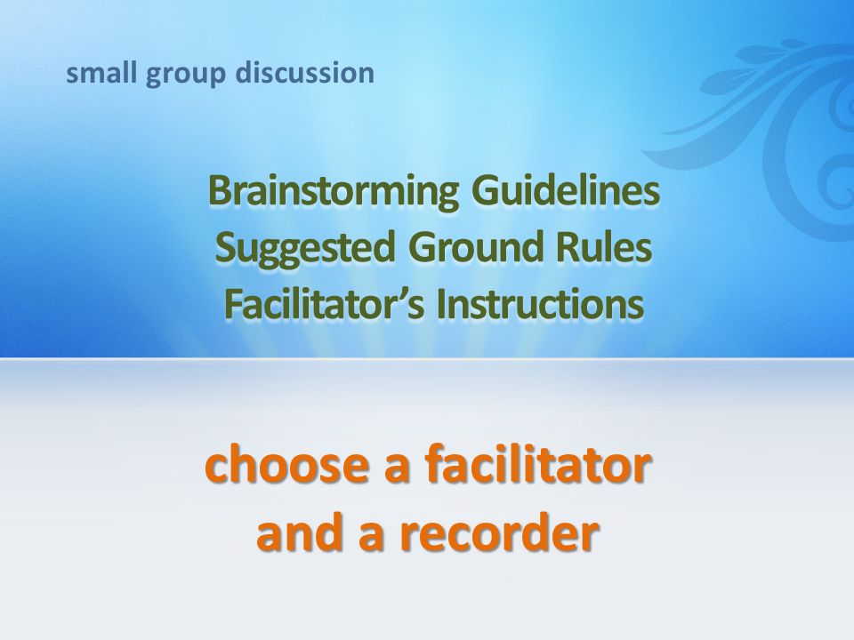 small group discussion choose a facilitator and a recorder