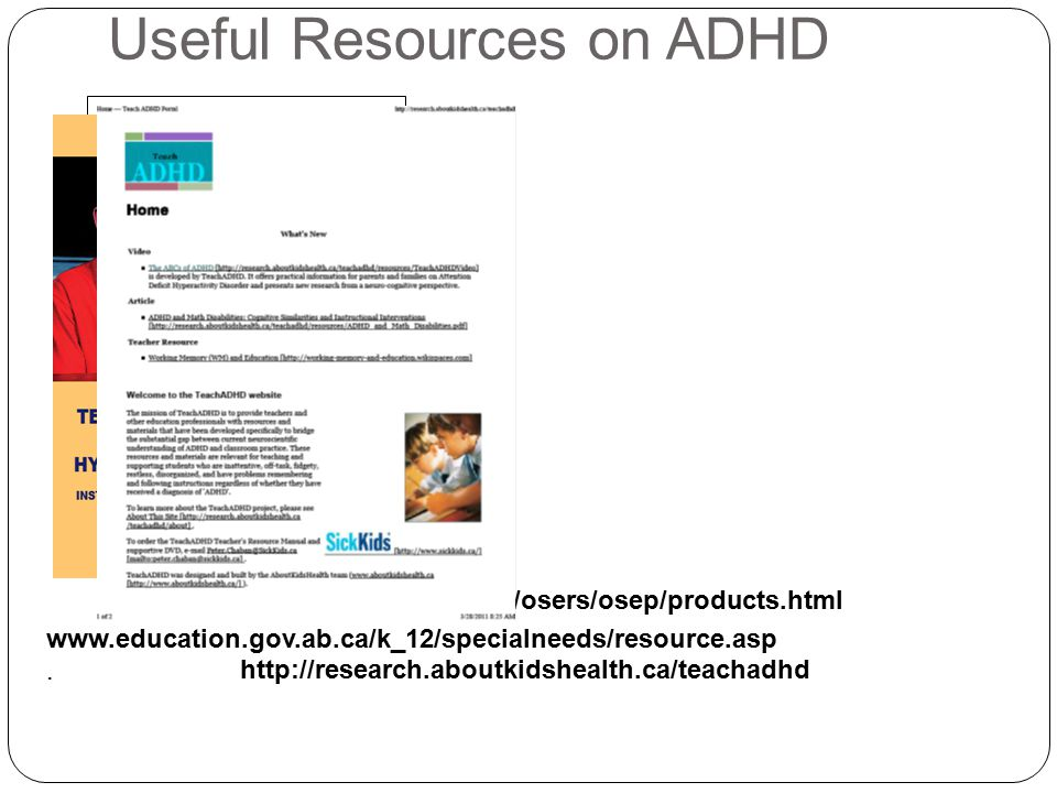 Useful Resources on ADHD www.education.gov.ab.ca/k_12/specialneeds/resource.asp.