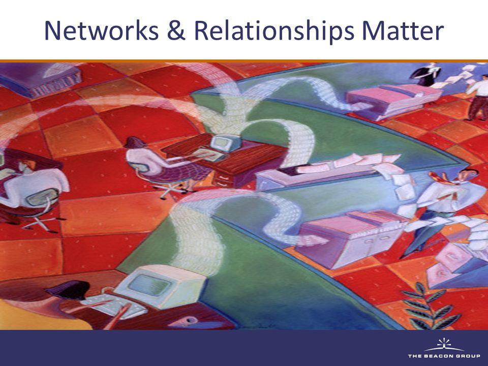 Networks & Relationships Matter