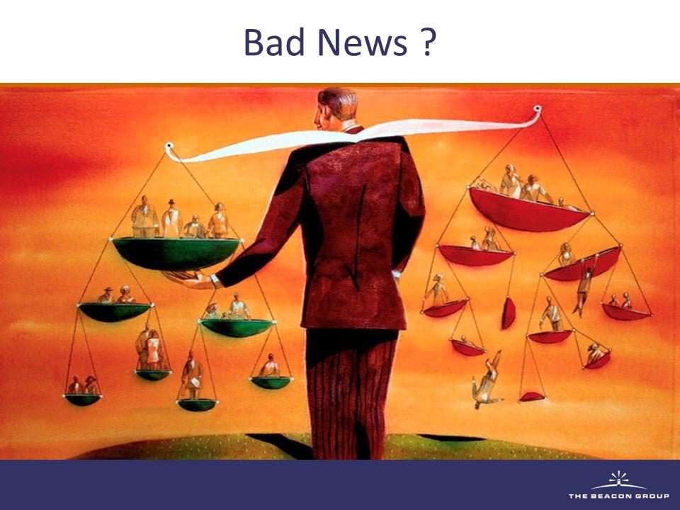 Bad News .