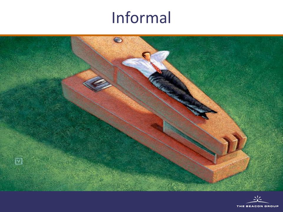 Informal Disregard for tradition Casual - Speech, Writing, Etiquette, Dress Unwilling to follow rules for the sake of it