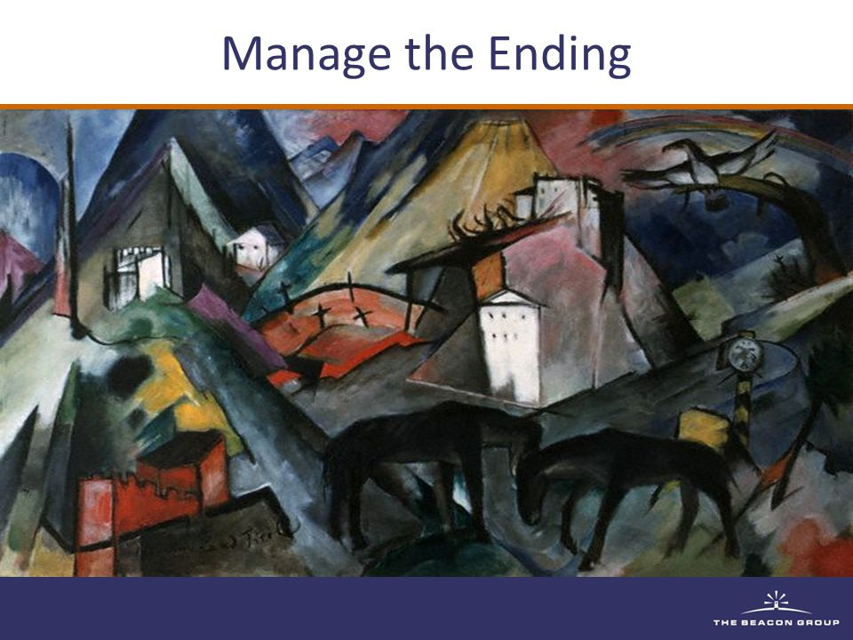 Manage the Ending