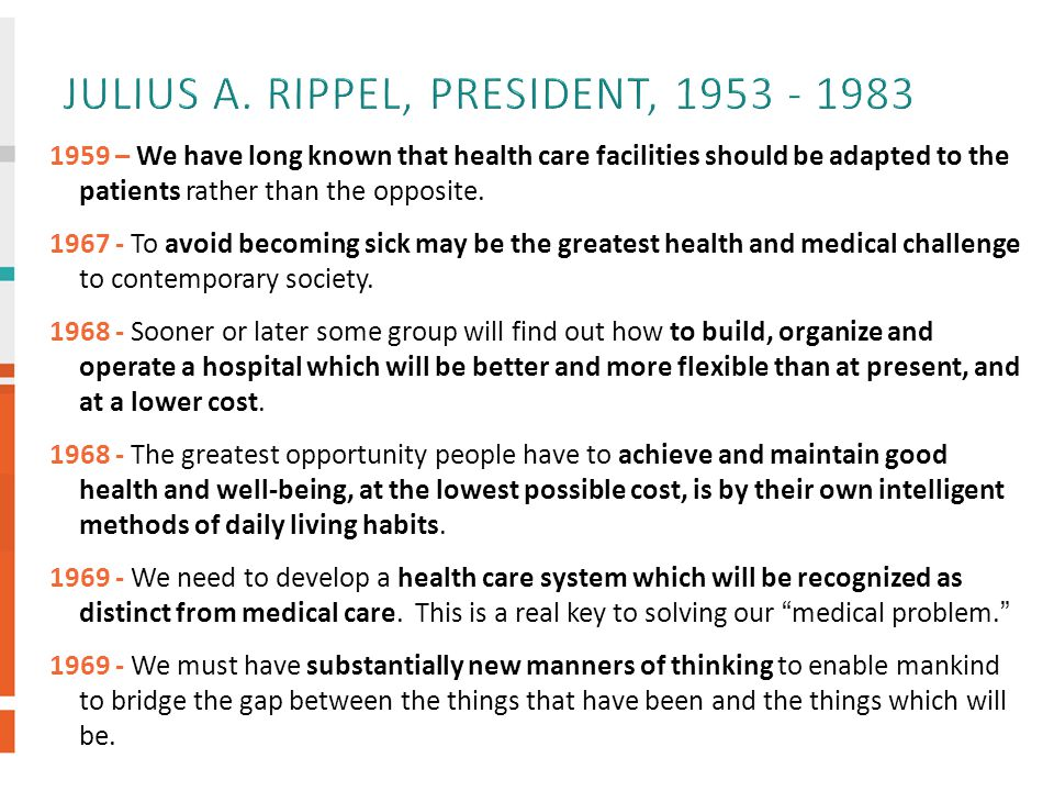 1959 – We have long known that health care facilities should be adapted to the patients rather than the opposite.