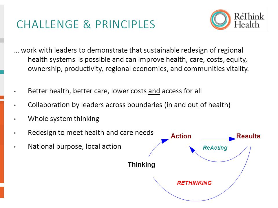 … work with leaders to demonstrate that sustainable redesign of regional health systems is possible and can improve health, care, costs, equity, ownership, productivity, regional economies, and communities vitality.