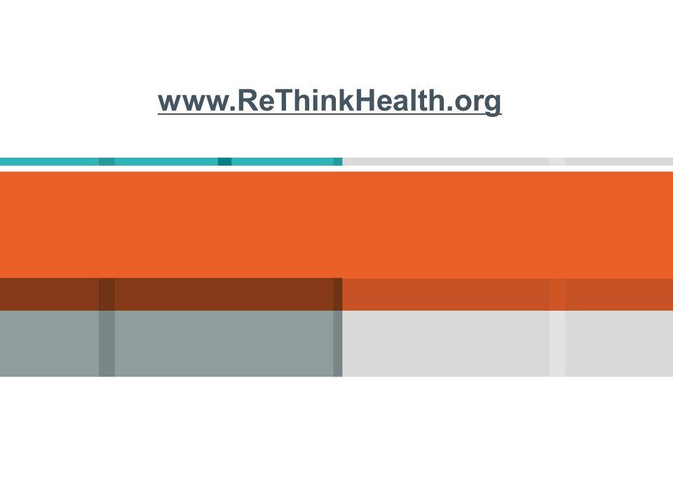 www.ReThinkHealth.org