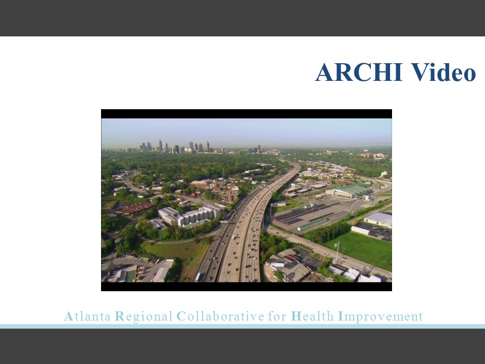 Atlanta Regional Collaborative for Health Improvement ARCHI Video