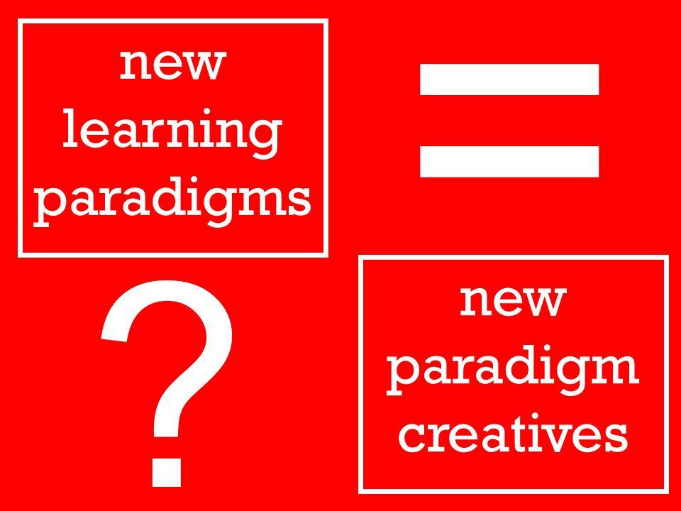 new learning paradigms new paradigm creatives =