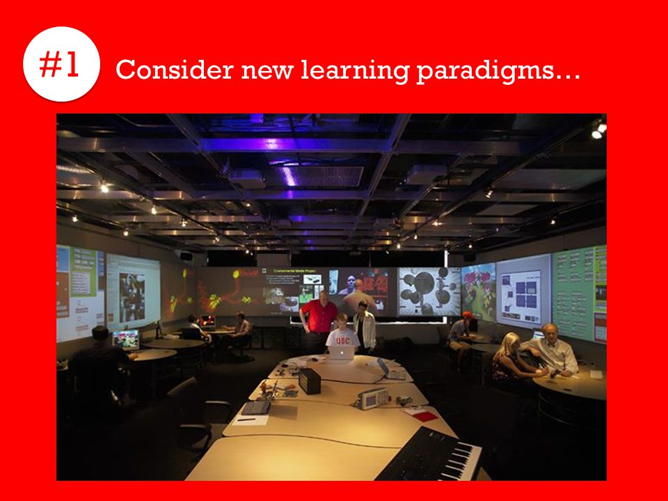 #1 Consider new learning paradigms…