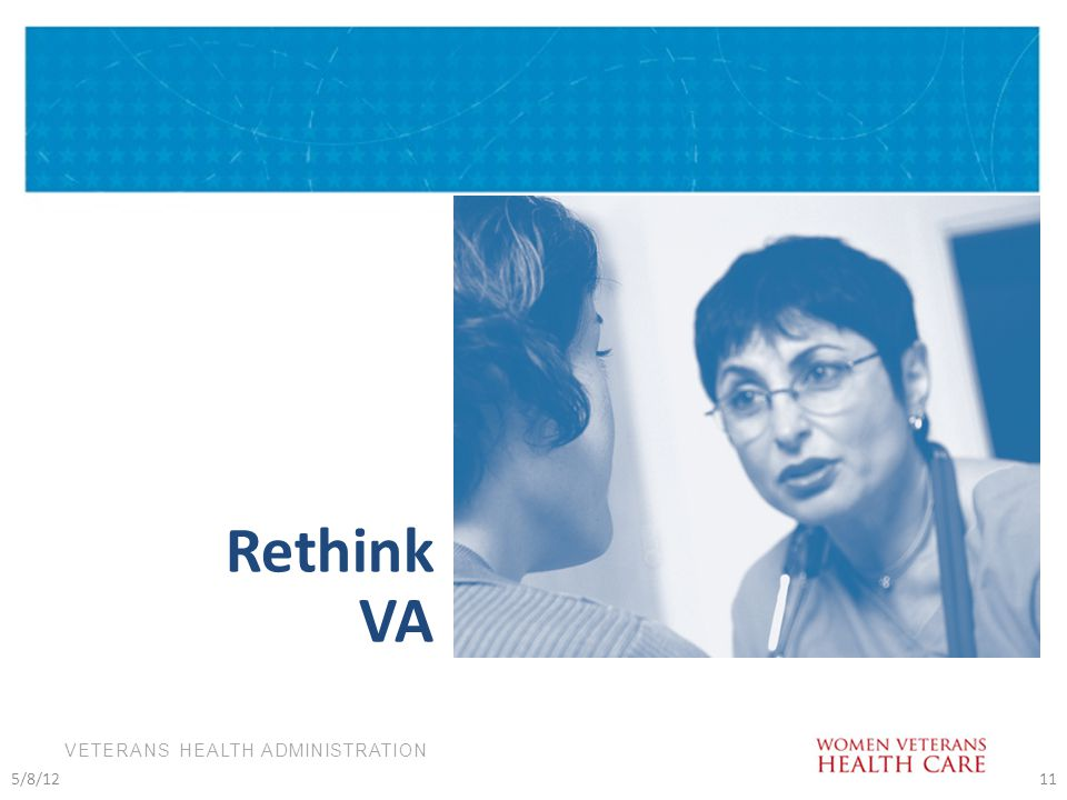 VETERANS HEALTH ADMINISTRATION Rethink VA 5/8/1211