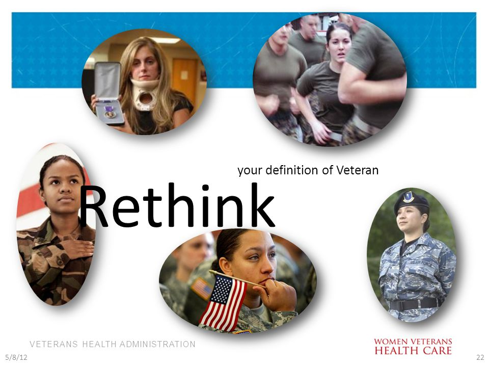 22 your definition of Veteran Rethink 5/8/12