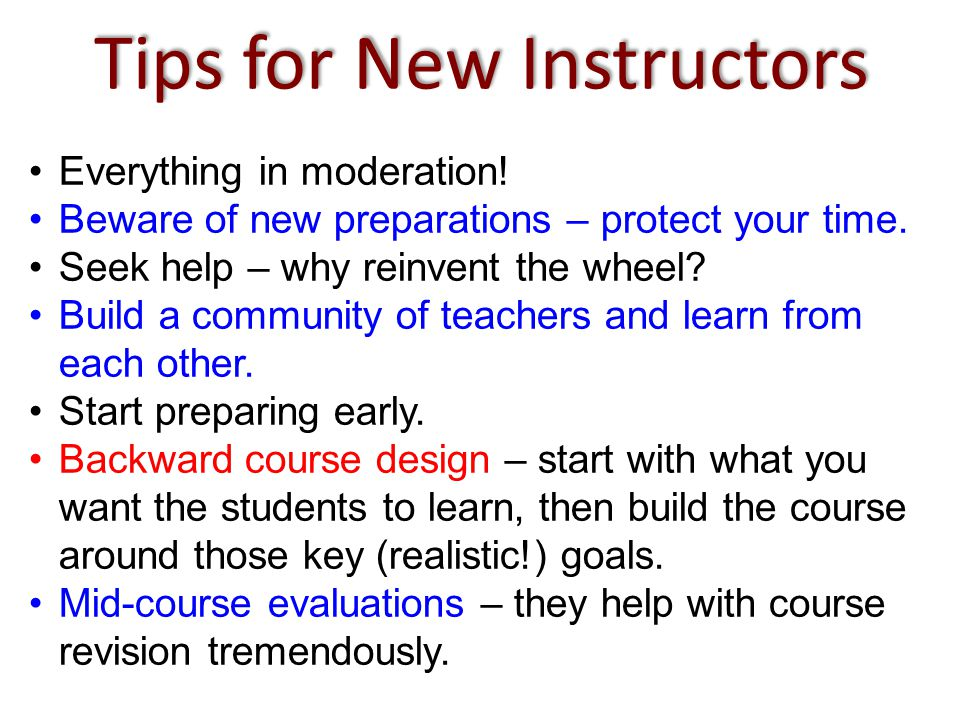 Tips for New Instructors Everything in moderation.