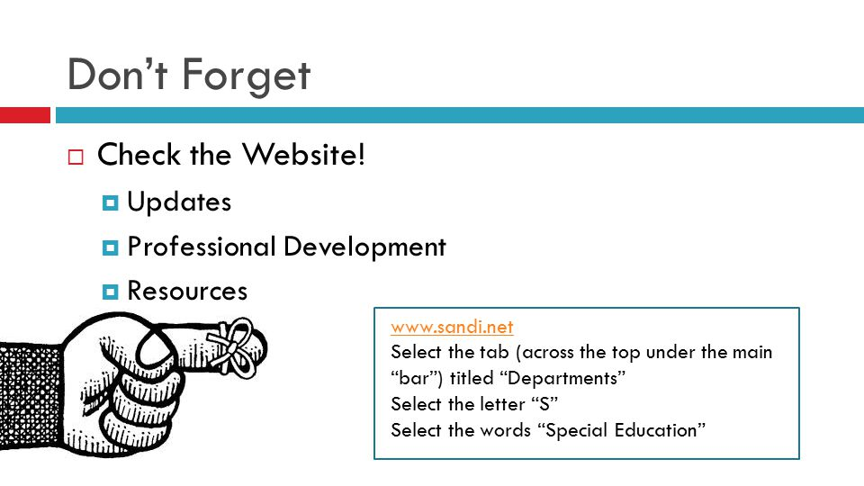 """Don't Forget  Check the Website!  Updates  Professional Development  Resources www.sandi.net Select the tab (across the top under the main """"bar"""")"""