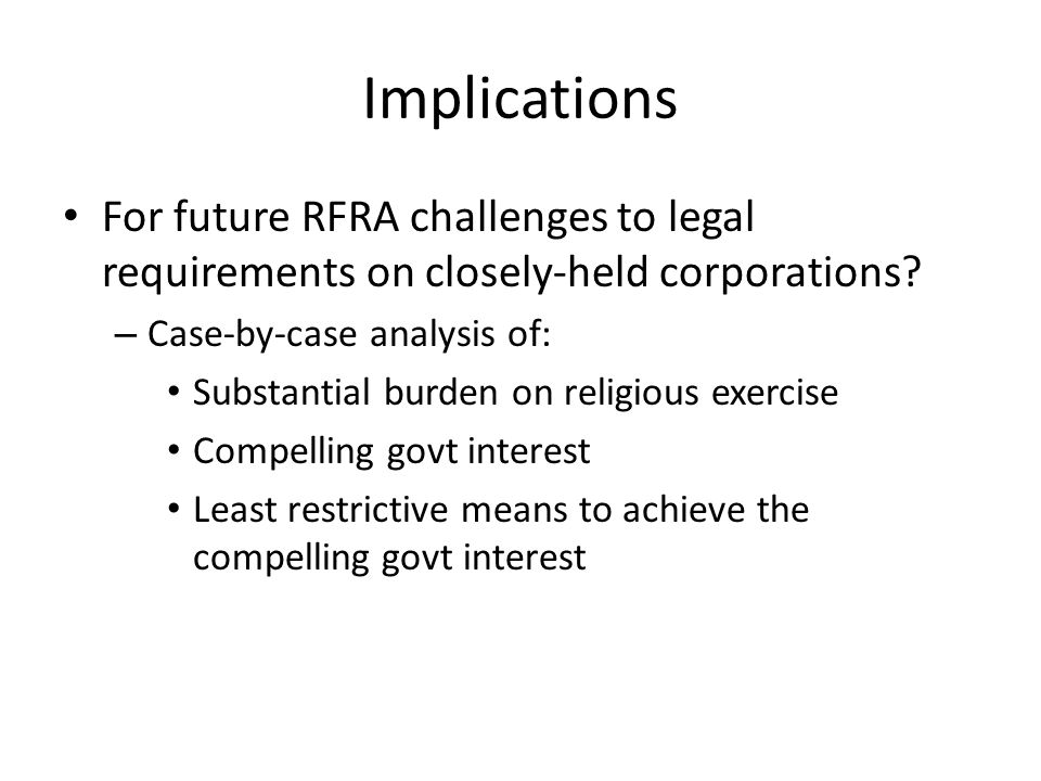 Implications For future RFRA challenges to legal requirements on closely-held corporations.
