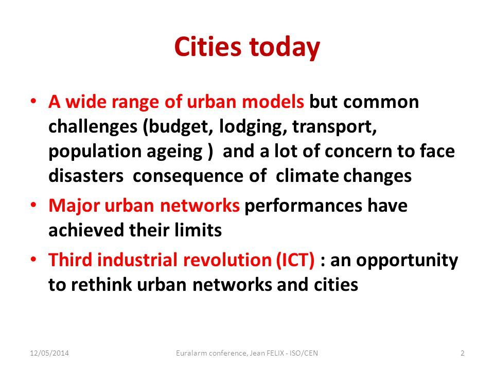 Cities today A wide range of urban models but common challenges (budget, lodging, transport, population ageing ) and a lot of concern to face disaster