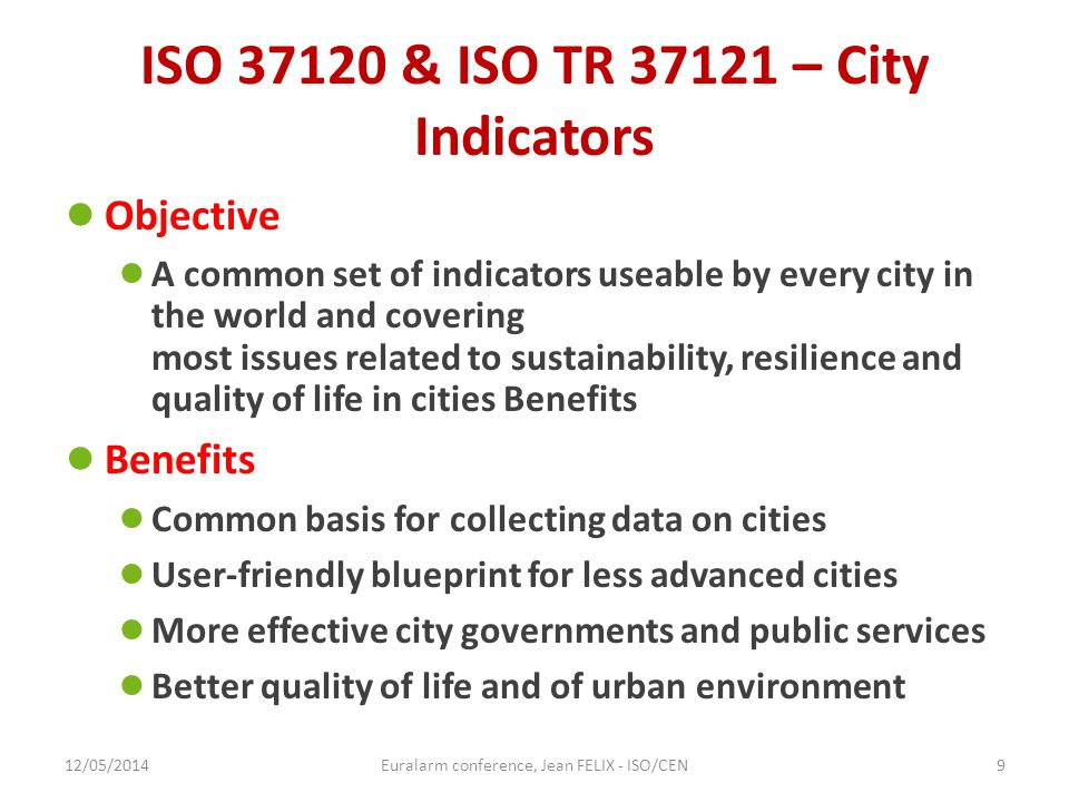 ISO 37120 & ISO TR 37121 – City Indicators ● Objective ● A common set of indicators useable by every city in the world and covering most issues relate