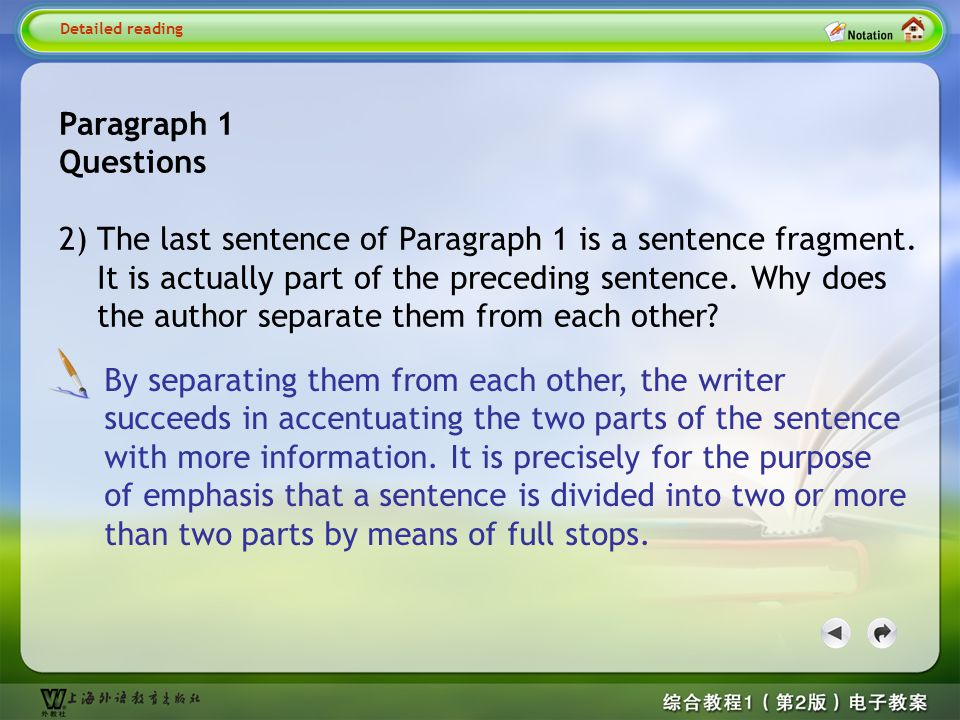 Paragraph 1 Questions 1) What does the first sentence of Paragraph 1 tell us? Detailed reading1— Question 1 It points out the significance of dealing