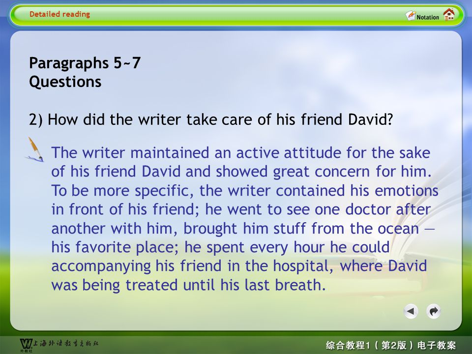 Paragraphs 5~7 Questions 1) What did David say to the writer one day in the hospital? Detailed reading5~7-- Quesion 1 David said to the writer one day
