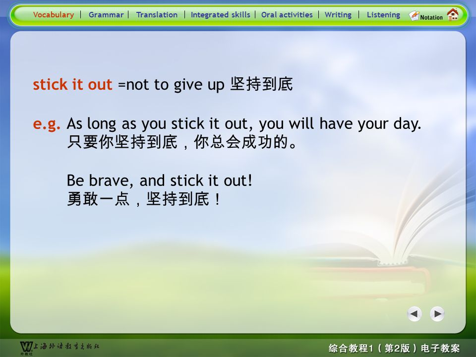 Consolidation Activities- Phrase practice 2 turn one's back on =to go away from or refuse to be with 拒绝帮助 e.g. I can't turn my back on friends who are