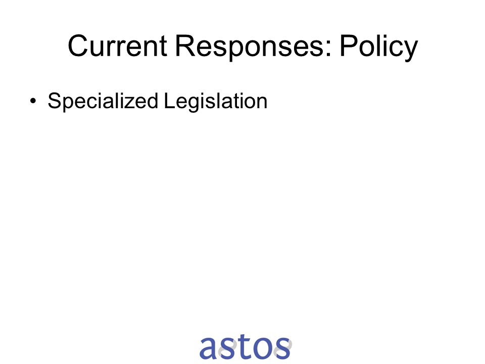 Current Responses: Policy Specialized Legislation