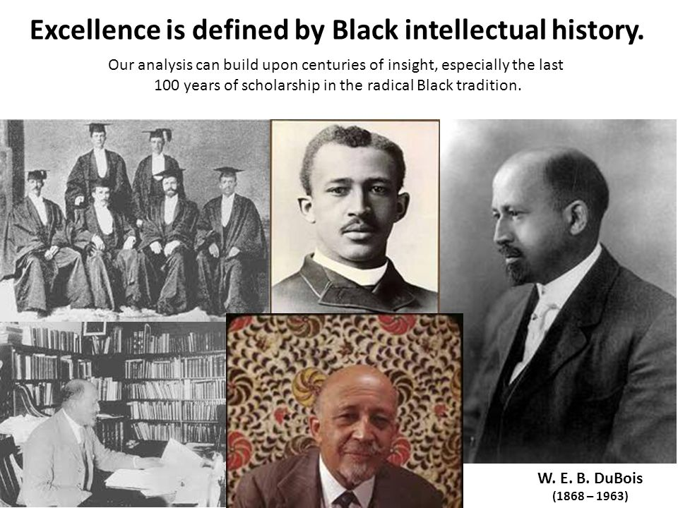 Excellence is defined by Black intellectual history.