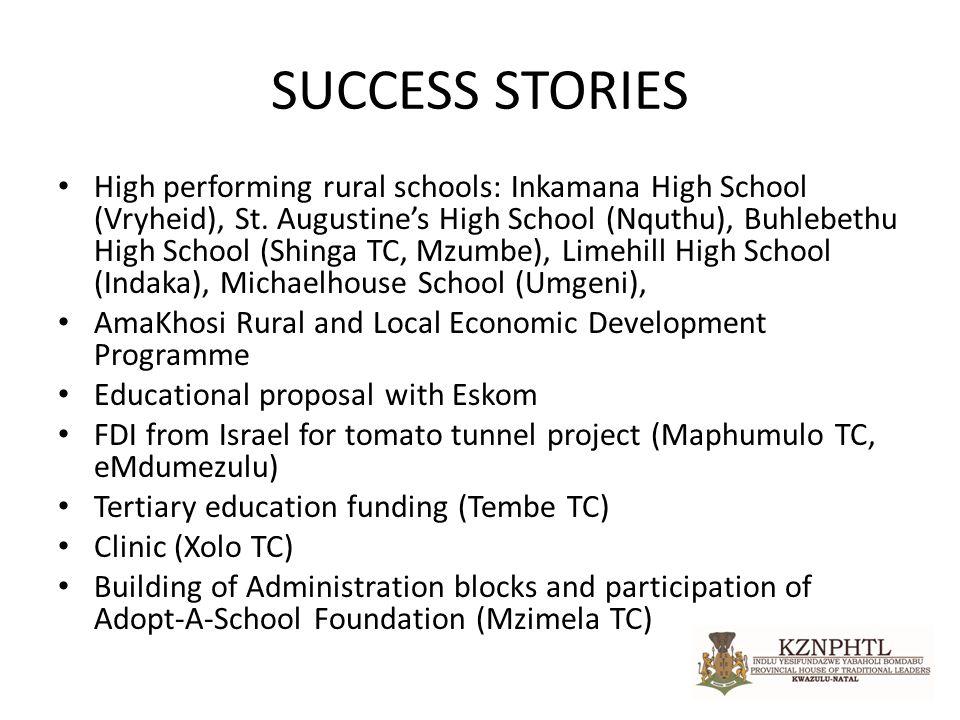 SUCCESS STORIES High performing rural schools: Inkamana High School (Vryheid), St.