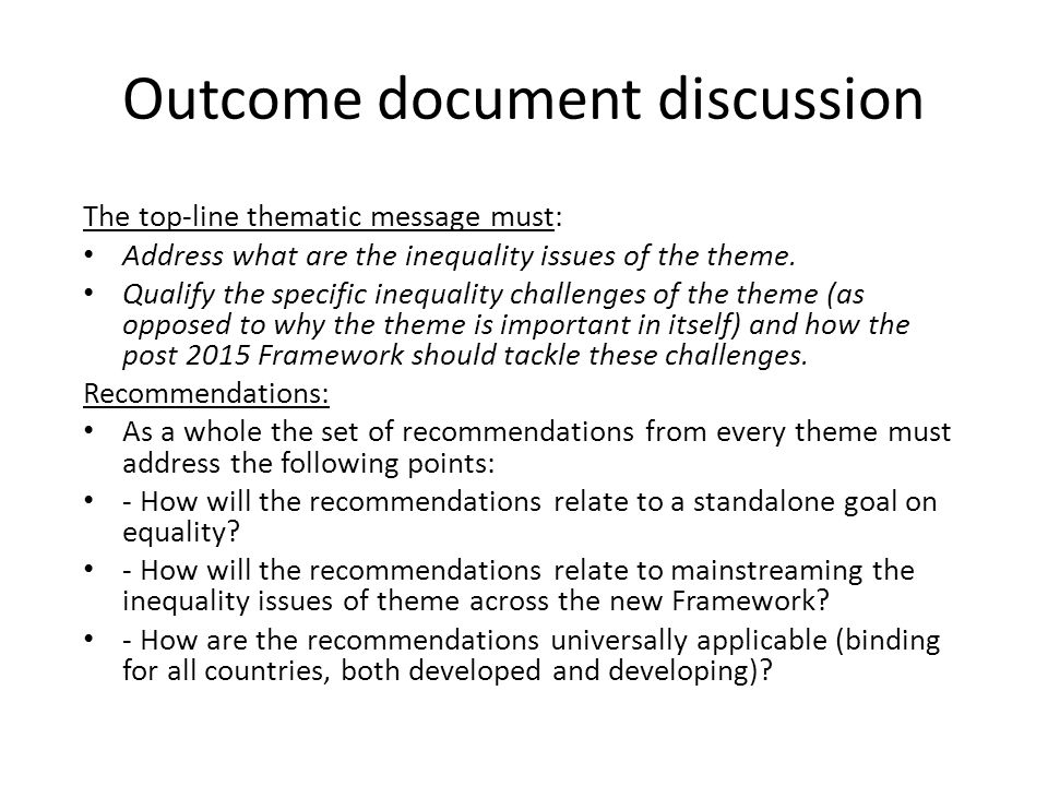 Outcome document discussion The top-line thematic message must: Address what are the inequality issues of the theme.
