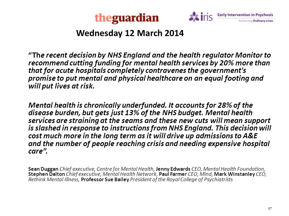 """57 Wednesday 12 March 2014 """"The recent decision by NHS England and the health regulator Monitor to recommend cutting funding for mental health service"""