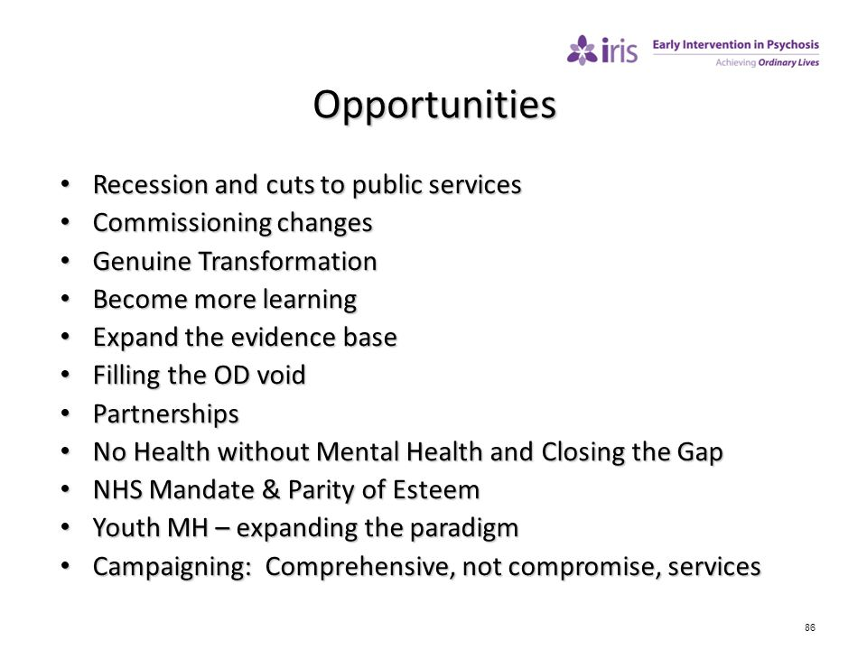 86 Opportunities Recession and cuts to public services Recession and cuts to public services Commissioning changes Commissioning changes Genuine Trans