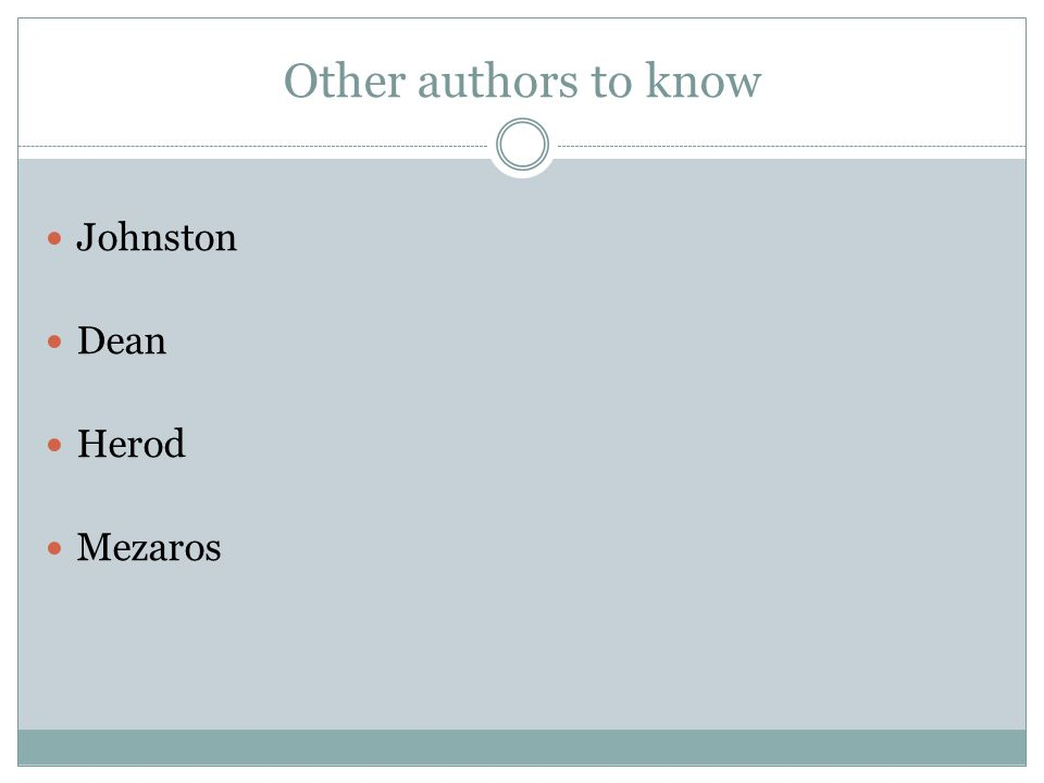 Other authors to know Johnston Dean Herod Mezaros