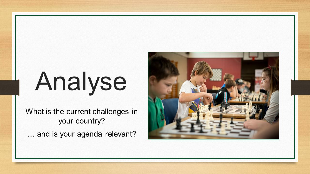 Analyse What is the current challenges in your country … and is your agenda relevant