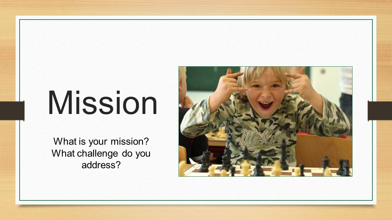 Mission What is your mission What challenge do you address